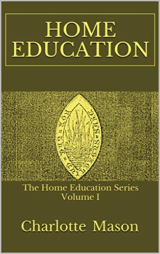Home Education: The Home Education Series Volume 1 (English Edition)