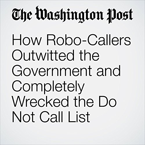 How Robo-Callers Outwitted the Government and Completely Wrecked the Do Not Call List copertina