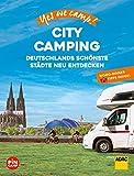 Yes we camp! City Camping: Deutschlands schönste Städte neu erleben