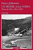 Un hotel a la costa: (Tossa de Mar, 1933-1939) (Catalan Edition)