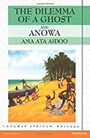 Dilemma of a Ghost and Anowa (African Writers Series)