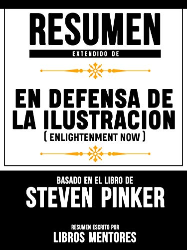 Resumen De En Defensa De La Ilustracion (Enlightenment Now ...