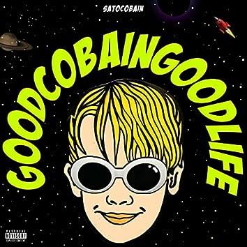 GOOD COBAIN GOOD LIFE