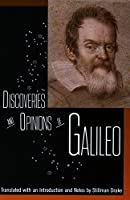 Discoveries and Opinions of Galileo (1610 LETTER TO THE GRAND DUCHESS CHRISTINA)