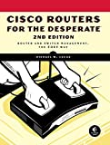 Cisco Routers for the Desperate, 2nd Edition: Router Management, the Easy Way (English Edition)