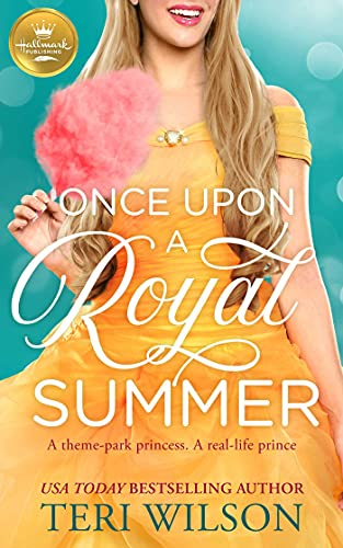 Once Upon a Royal Summer: A delightful royal romance from Hallmark Publishing by [Teri Wilson]