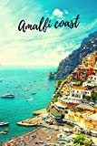 Amalfi coast (Amalfi theme): lined notebook with a glossy cover - journal for travel, book of memories - take it anywhere (6'x9')