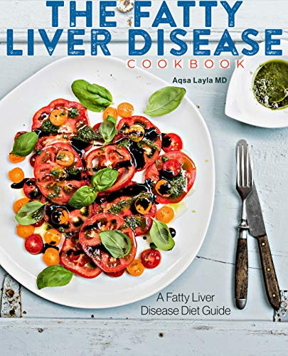 The Fatty Liver Disease Cookbook: A Fatty Liver Disease Diet Guide (English Edition)