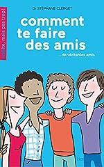Comment te faire des amis - De véritables amis de Stéphane Clerget