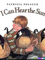 I Can Hear the Sun: A Modern Mythby Patricia Polacco