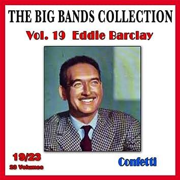 The Big Bands Collection, Vol. 19/23: Eddie Barclay - Confetti