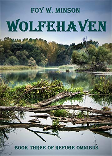 Wolfehaven (Refuge Omnibus Book 3) by [Foy W. Minson]