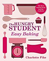 The Hungry Student Easy Baking