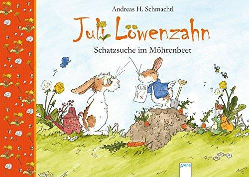 Juli Löwenzahn - Schatzsuche im Möhrenbeet (Erzählendes Bilderbuch)