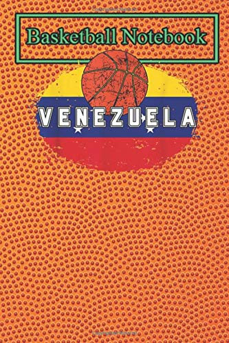 Basketball Notebook: Venezuela Flag Basketball Jersey for Fans and Lovers Tball Themed Notebook Gift Ideas for Basketball Lovers