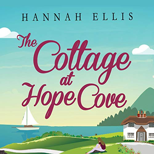 The Cottage at Hope Cove: A Wonderfully Uplifting Holiday Romance audiobook cover art