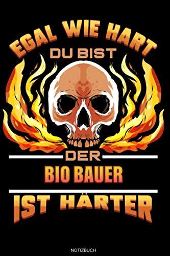 Egal Wie Hart Du Bist Der Bio Bauer Ist Härter: Liniertes Notizbuch Biobauer Geschenk für Bio Bauernhof Notizheft Biolandwirt Tagebuch Biologische ... Notizen I Größe 6 x 9 I Liniert I 120 Seiten
