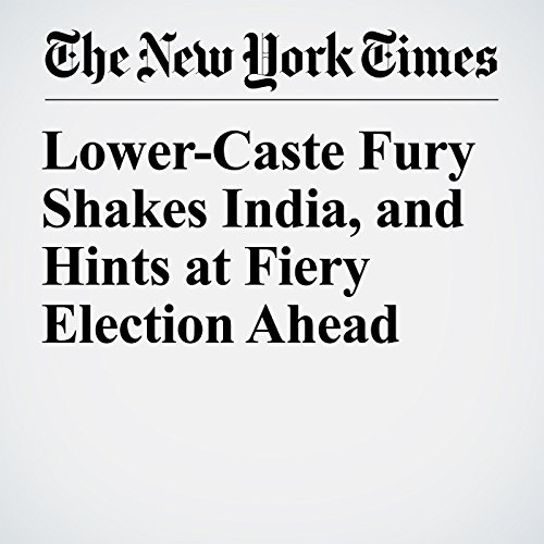 Lower-Caste Fury Shakes India, and Hints at Fiery Election Ahead audiobook cover art