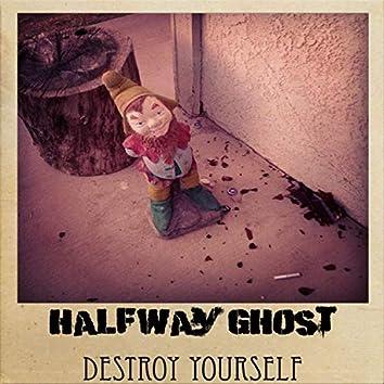 Destroy Yourself