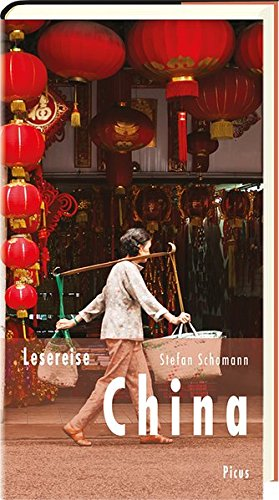 Lesereise China: Streifzüge durch ein Weltreich (Picus Lesereisen)