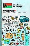 Vanuatu Carnet de Voyage: Journal de bord avec guide pour enfants. Livre de suivis des enregistrements pour l'écriture, dessiner, faire part de la gratitude. Souvenirs d'activités vacances