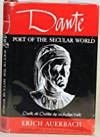 Dante, Poet of the Secular World 0226032086 Book Cover