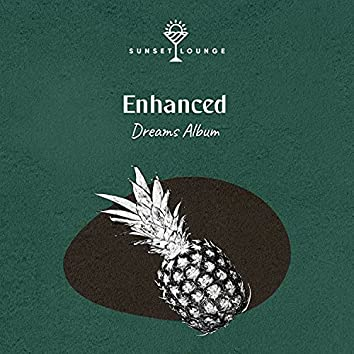 Enhanced Dreams Album
