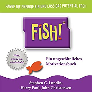 Fish! Ein ungewöhnliches Motivationsbuch                   Autor:                                                                                                                                 Stephen C. Lundin,                                                                                        Harry Paul,                                                                                        John Christensen                               Sprecher:                                                                                                                                 Uwe Daufenbach                      Spieldauer: 2 Std. und 57 Min.     76 Bewertungen     Gesamt 4,3