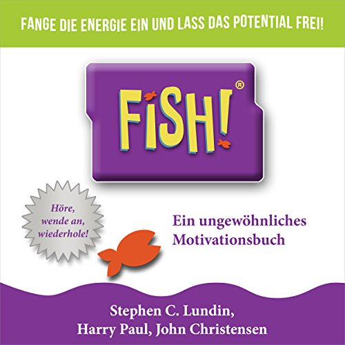 Fish! Ein ungewöhnliches Motivationsbuch audiobook cover art
