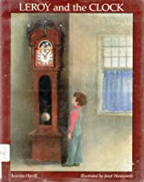 Leroy and the Clock 0395436664 Book Cover