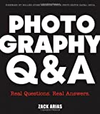 Photography Q&A: Real Questions, Real Answers...