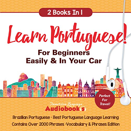 Learn Portuguese For Beginners Easily & In Your Car! Vocabulary & Phrases Edition ( 2 Books In 1): Best Portuguese Language Learning - Perfect For Travel - ( Brazilian Portuguese) (English Edition)