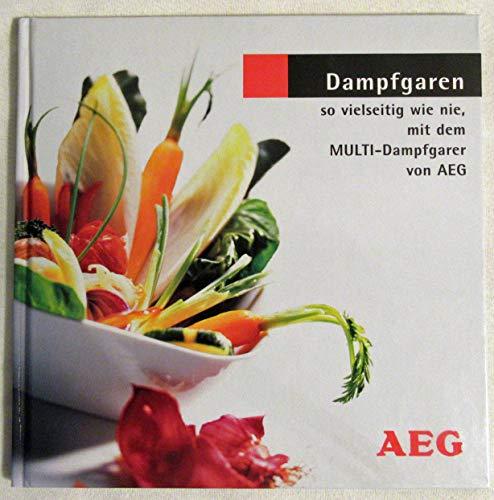 Dampfgaren - so vielseitig wie noch nie, mit dem MULTI-Dampfgarer von AEG / Rezepte
