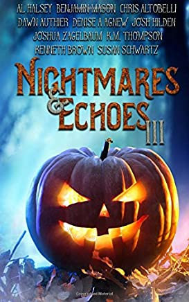 Nightmares & Echoes 3: 2016 Gorillas With Scissors Press Charity Anthology: Volume 3