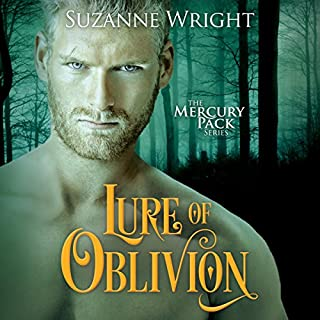 Lure of Oblivion     Mercury Pack, Book 3              Written by:                                                                                                                                 Suzanne Wright                               Narrated by:                                                                                                                                 Jill Redfield                      Length: 11 hrs and 13 mins     4 ratings     Overall 5.0