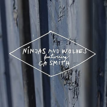 Ninjas & Wolves (feat. CA Smith)