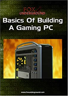 Basics Of Building A Gaming PC
