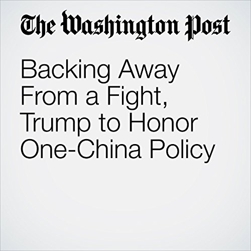 Backing Away From a Fight, Trump to Honor One-China Policy copertina