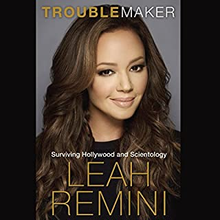 Troublemaker     Surviving Hollywood and Scientology              By:                                                                                                                                 Leah Remini                               Narrated by:                                                                                                                                 Leah Remini                      Length: 7 hrs and 12 mins     15,076 ratings     Overall 4.8
