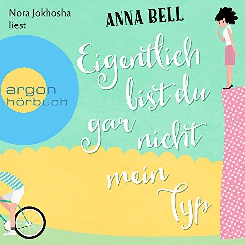 Eigentlich bist du gar nicht mein Typ                   Autor:                                                                                                                                 Anna Bell                               Sprecher:                                                                                                                                 Nora Jokhosha                      Spieldauer: 10 Std. und 24 Min.     324 Bewertungen     Gesamt 4,3