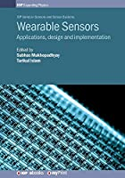 Wearable Sensors: Applications, design and implementation
