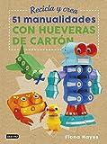 Recicla y crea. 51 manualidades con hueveras de cartón (Libros de entretenimiento)