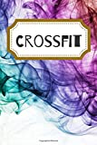 Crossfit: Crossfit Workout Journal, Workout Fitness, Cross Training, Workout Log Book, WOD Logbook, Exercise Planner - Track Your WOD Book.