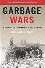 Garbage Wars (Urban and Industrial Environments): The Struggle for Environmental Justice in Chicago
