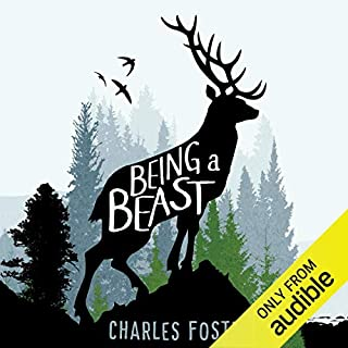 Being a Beast                   By:                                                                                                                                 Charles Foster                               Narrated by:                                                                                                                                 Jot Davies                      Length: 8 hrs and 51 mins     2 ratings     Overall 3.0