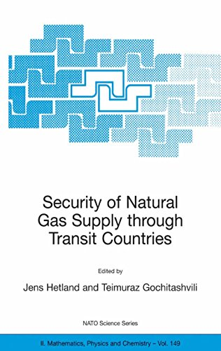 Security of Natural Gas Supply through Transit Countries (NATO Science Series II: Mathematics, Physi