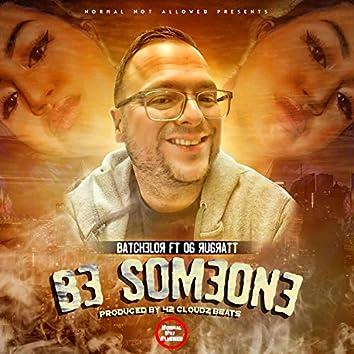 Be Someone (feat. OG Rugratt)