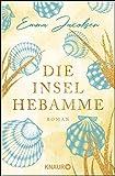 'Die Inselhebamme: Roman' von Emma Jacobsen