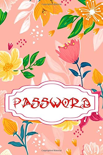 Pass Word Manager: My Password Is WTF Internet Password Organizer 100 Pages Glossy Cover Design White Paper Sheet Size 6x9 Inch ~ Flower - Journal # Remember Standard Print.