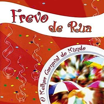 O Melhor Carnaval do Mundo (Frevo de Rua)